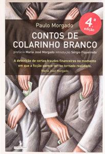 Paulo Morgado's books - CONTOS DE COLARINHO BRANCO (2005)