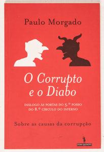 Paulo Morgado's books - O CORRUPTO E O DIABO (2007)